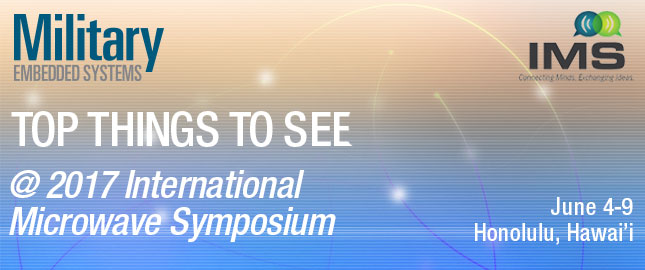 Top Things to See at International Microwave Symposium 2017