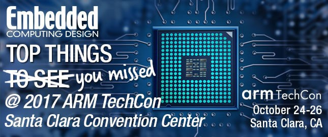 Top Things you missed at ARM TechCon 2017